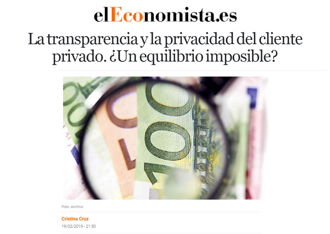 El Economista – La Transparencia Y La Privacidad Del Cliente Privado. ¿Un Equilibrio Imposible?